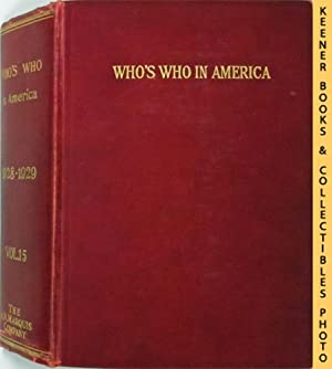 Who's Who in America, 1928-1929, Vol. 15 : A Biographical Dictionary Of Notable Living Men And...