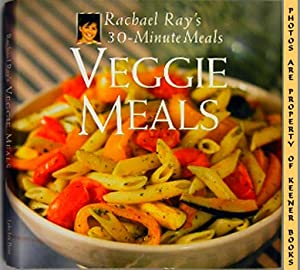 Veggie Meals (Rachael Ray's 30 - Minute Meals)