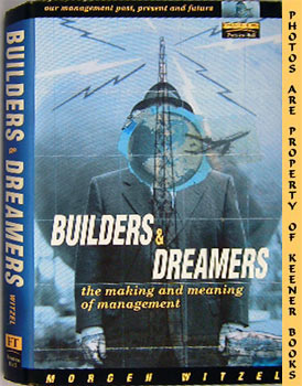 Builders And Dreamers (The Making And Meaning Of Management)