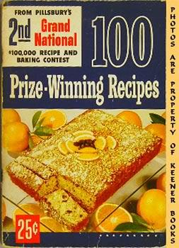 100 Prize - Winning Recipes From Pillsbury's 2nd Grand National $100,000 Recipe And Baking Contes...
