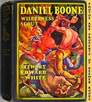 Daniel Boone: Wilderness Scout: White, Stewart Edward