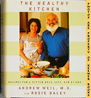 The Healthy Kitchen (Recipes For A Better Body, Life, And Spirit)