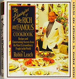 The Lifestyles Of The Rich And Famous Cookbook (Recipes And Entertaining Secrets From The Most Ex...