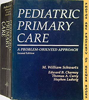 Pediatric Primary Care (A Problem - Oriented Approach - Second - 2nd - Edition)