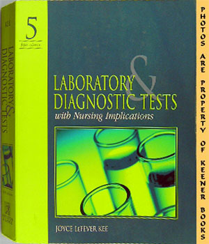 Laboratory & Diagnostic Tests (With Nursing Implications -- Fifth - 5th - Edition)