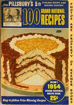 100 Grand National Recipes From Pillsbury's 5th $100,000 Recipe And Baking Contest - 1954: Pillsb...