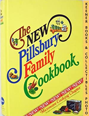 The New Pillsbury Family Cookbook : With Microwave Cooking Chapter - Hardcover Edition