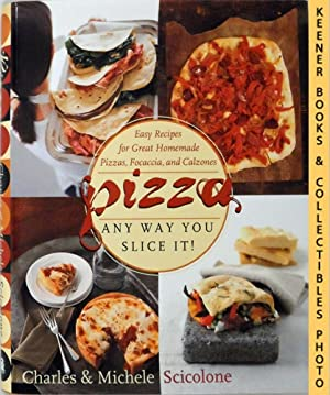 Pizza - Any Way You Slice It!