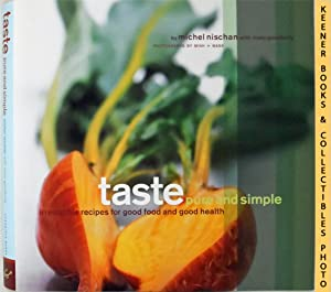Taste Pure and Simple : Irresistible Recipes For Good Food And Good Health