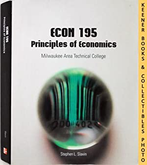 ECON 195 - Milwaukee Area Technical College [MATC] - Principles of Economics : 10th Edition