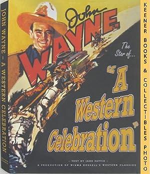 John Wayne - A Western Celebration: Pattie, Jane (Author) / Lilley, Tim (Editor)