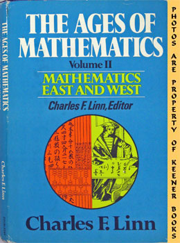 The Ages Of Mathematics Volume Two (Mathematics East And West)