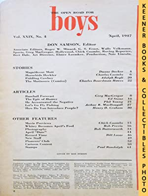 The Open Road For Boys Magazine : April 1947, Vol. XXIX No. 4 Issue: Regli, Adolph / Hawes, Charles...