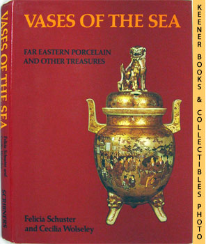 Vases Of The Sea (Far Eastern Porcelain And Other Treasures)