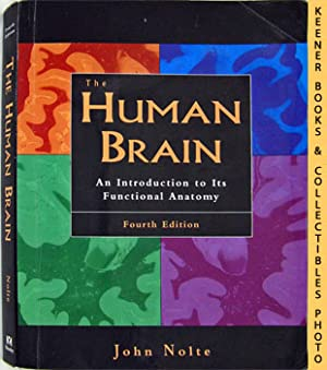The Human Brain (An Introduction To Its Functional Anatomy - Fourth Edition)