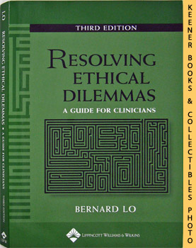 Resolving Ethical Dilemmas (A Guide For Clinicians - Third Edition)