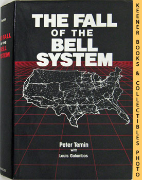 The Fall Of The Bell System (A Study In Prices And Politics)