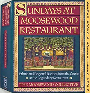 Sundays At Moosewood Restaurant : Ethnic And Regional Recipes From The Cooks At The Legendary Res...