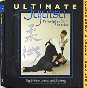 Ultimate Jujutsu: Principles & Practices: Maberry, Shihan Jonathan