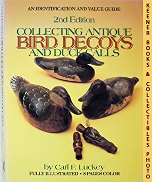 Collecting Antique Bird Decoys And Duck Calls : An Identification And Value Guide