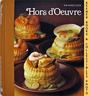 Hors d'Oeuvre: The Good Cook Techniques & Recipes Series