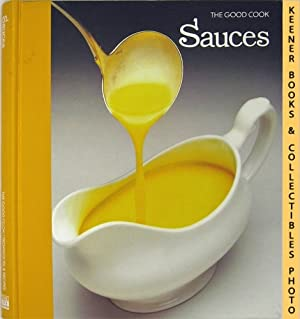 Sauces: The Good Cook Techniques & Recipes Series