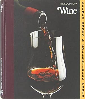 Wine: The Good Cook Techniques & Recipes Series