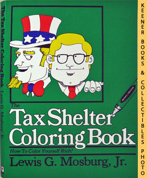 The Tax Shelter Coloring Book (How To Color Yourself Rich!)