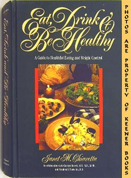 Eat, Drink And Be Healthy (A Guide To Healthful Eating And Weight Control)