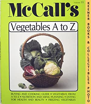 McCall's Vegetables A To Z, Vol. 11: McCall's New Cookbook Collection Series