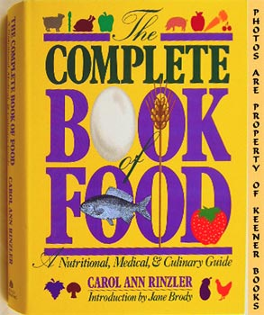 Complete Book Of Food (A Nutritional, Medical, And Culinary Guide)