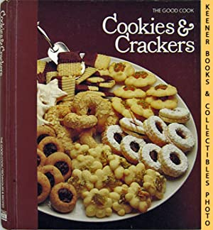 Cookies & Crackers: The Good Cook Techniques & Recipes Series