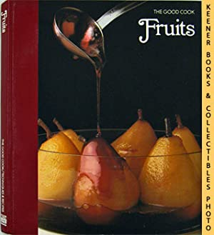 Fruits: The Good Cook Techniques & Recipes Series
