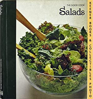 Salads: The Good Cook Techniques & Recipes Series