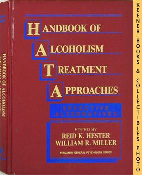 Handbook Of Alcoholism Treatment Approaches (Effective Alternatives: Hester, Reid K.