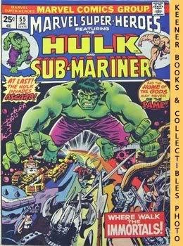 Marvel Super - Heroes Featuring The Hulk And Sub - Mariner (Where Walk The Immortals! -- Vol. 1 N...