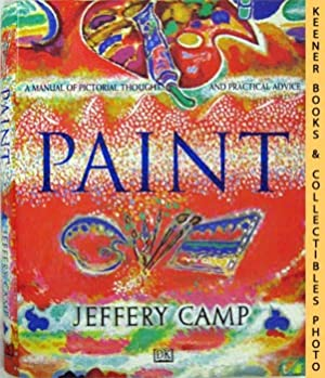 Paint (A Manual Of Pictorial Thought And Practical Advice)