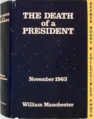 The Death Of A President - November 1963 : November 20 - November 25, 1963: Manchester, William