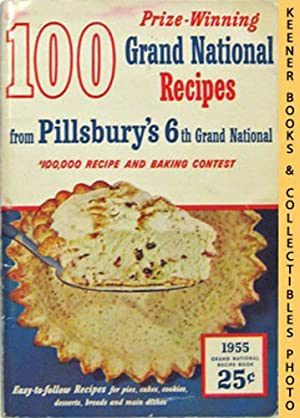 100 Grand National Recipes From Pillsbury's 6th $100,000 Recipe And Baking Contest - 1955: Pillsb...