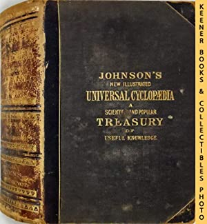 Johnson's New Universal Cyclopaedia : Scientific and Popular Treasury of Useful Knowledge, Volume...