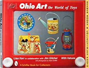 Ohio Art: The World of Toys: A Schiffer Book for Collectors Series