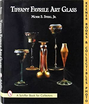 Tiffany Favrile Art Glass: A Schiffer Book for Collectors Series