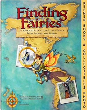 Finding Fairies :Secrets For Attracting Little People From Around the World