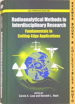 Radioanalytical Methods In Interdisciplinary Research (Fundamentals In Cutting - Edge Application...