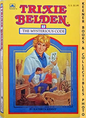 Trixie Belden and The Mysterious Code (Trixie Belden #7): Trixie Belden Series