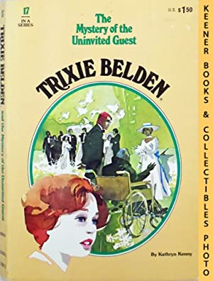 Trixie Belden and The Mystery of The Uninvited Guest (Trixie Belden #17): Trixie Belden Series
