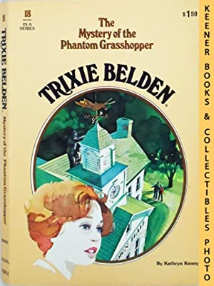 Trixie Belden and The Mystery of The Phantom Grasshopper (Trixie Belden #18): Trixie Belden Series