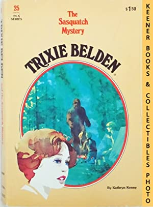 Trixie Belden and The Sasquatch Mystery (Trixie: Kenny, Kathryn