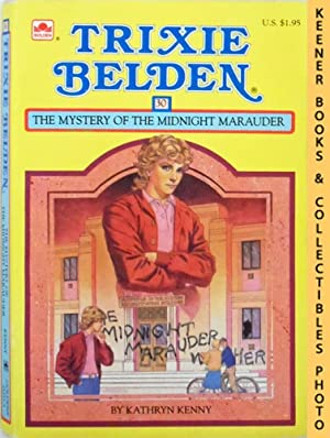 Trixie Belden and The Mystery of The Midnight Marauder (Trixie Belden #30): Trixie Belden Series