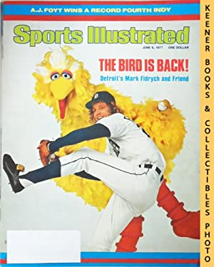 Sports Illustrated Magazine, June 6, 1977 (Vol 46, No. 24) : The Bird Is Back! - Detroit's Mark F...